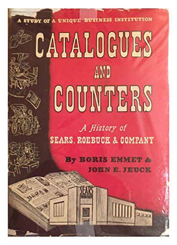 9780226207100: Catalogues and Counters: A History of Sears, Roebuck & Company