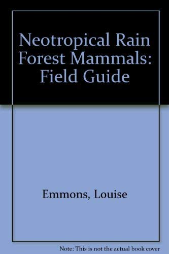 9780226207193: Neotropical Rain Forest Mammals: Field Guide