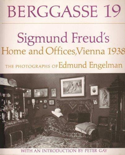 9780226208473: Berggasse 19: Sigmund Freud's Home and Offices, Vienna, 1938: The Photographs of Edmund Engelman
