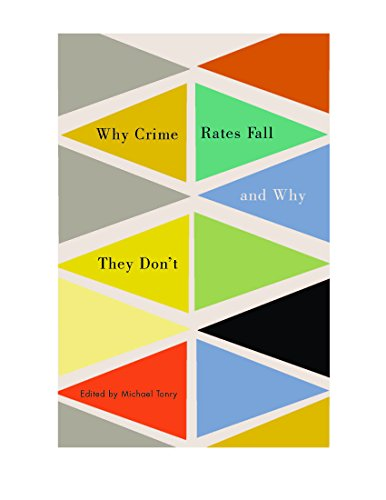 Crime and Justice, Volume 43: Why Crime Rates Fall, and Why They Don't (Crime and Justice: A ...