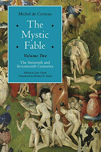 The Mystic Fable, Volume Two: The Sixteenth And Seventeenth Centuries (Religion and Postmodernism):...