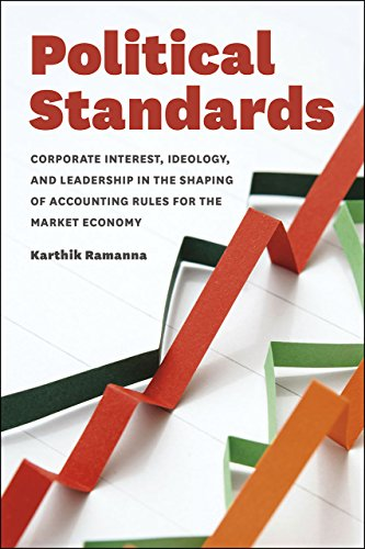9780226210742: Political Standards: Corporate Interest, Ideology, and Leadership in the Shaping of Accounting Rules for the Market Economy