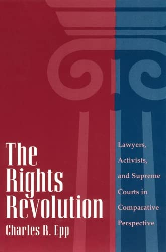 9780226211619: The Rights Revolution: Lawyers, Activists, and Supreme Courts in Comparative Perspective