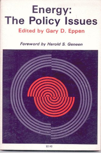 Energy: The Policy Issues: Gary D. Eppen