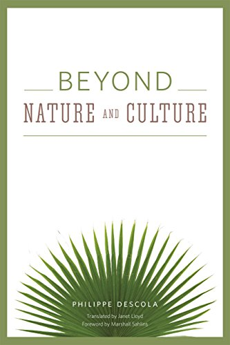 Beyond Nature and Culture: Descola, Philippe