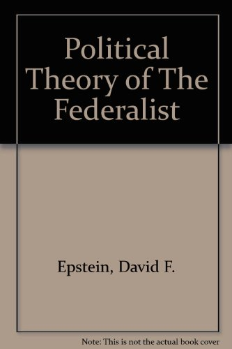 9780226212999: The Political Theory of The Federalist