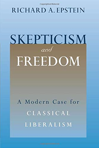 9780226213057: Skepticism and Freedom: A Modern Case for Classical Liberalism (Studies in Law and Economics)