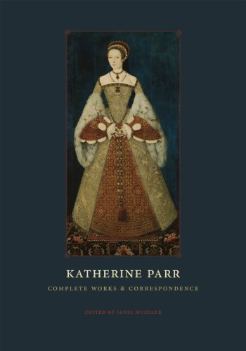 9780226213798: Katherine Parr: Complete Works and Correspondence