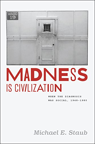 9780226214634: Madness Is Civilization: When the Diagnosis Was Social, 1948-1980