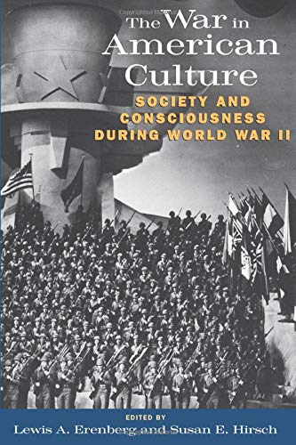 9780226215129: The War in American Culture: Society and Consciousness during World War II