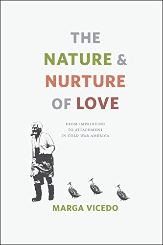 9780226215136: The Nature and Nurture of Love: From Imprinting to Attachment in Cold War America