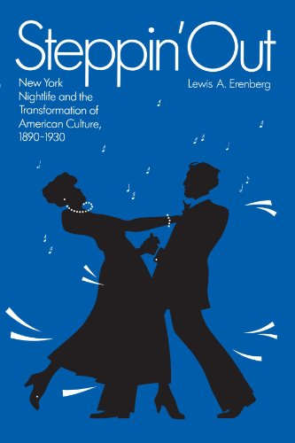 Steppin' Out: New York Nightlife and the Transformation of American Culture (0226215156) by Erenberg, Lewis A.