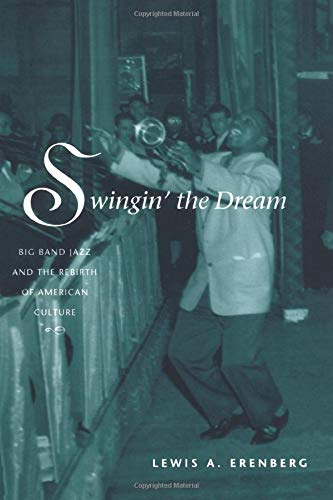 9780226215174: Swingin' the Dream: Big Band Jazz and the Rebirth of American Culture