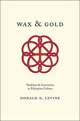 Wax and Gold: Tradition and Innovation in Ethiopian Culture: Levine, Donald N.
