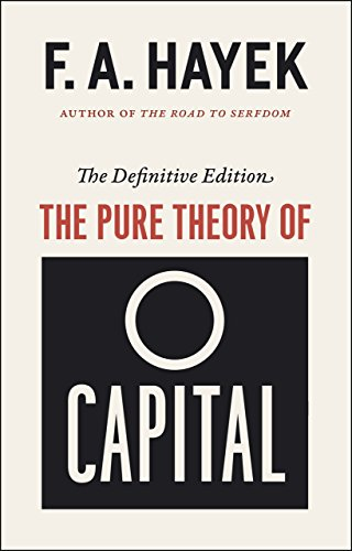 9780226215587: The Pure Theory of Capital (The Collected Works of F. A. Hayek)