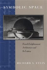9780226220840: Symbolic Space: French Enlightenment Architecture and Its Legacy (Chicago Series in Law and Society (Hardcover))