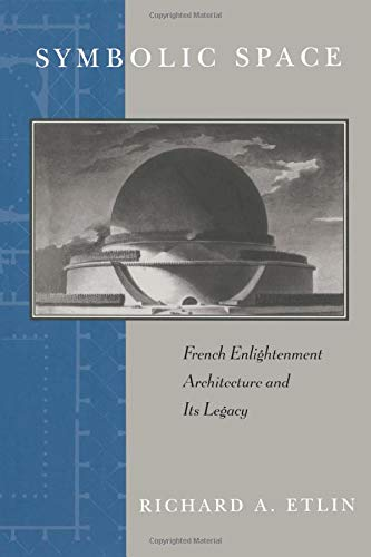 9780226220857: Symbolic Space: French Enlightenment Architecture and Its Legacy