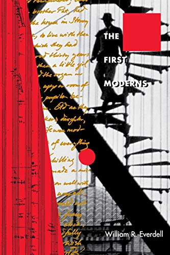 9780226224817: The First Moderns: Profiles in the Origins of Twentieth-Century Thought
