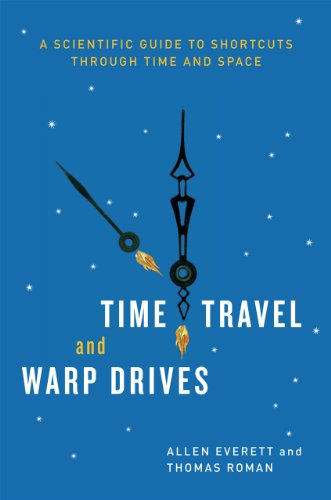 9780226224985: Time Travel and Warp Drives: A Scientific Guide to Shortcuts Through Time and Space