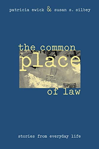 9780226227443: The Common Place of Law: Stories from Everyday Life (Chicago Series in Law and Society)