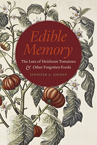 9780226228105: Edible Memory: The Lure of Heirloom Tomatoes and Other Forgotten Foods
