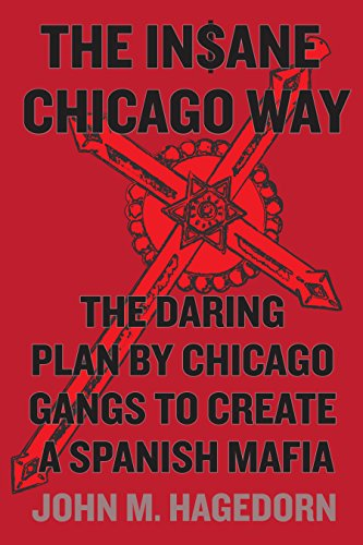9780226232935: The Insane Chicago Way: The Daring Plan by Chicago Gangs to Create a Spanish Mafia