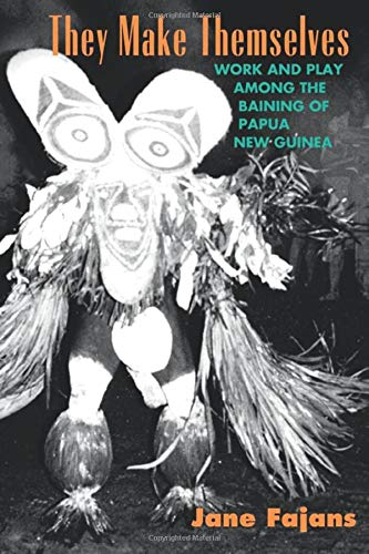 9780226234441: They Make Themselves: Work and Play Among the Baining of Papua New Guinea (Worlds of Desire - The Chicago Series on Sexuality, Gender and Culture)