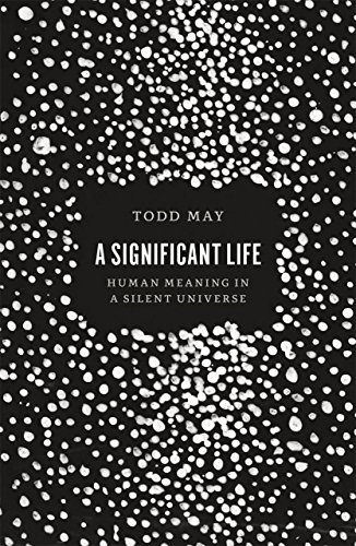 9780226235677: A Significant Life: Human Meaning in a Silent Universe