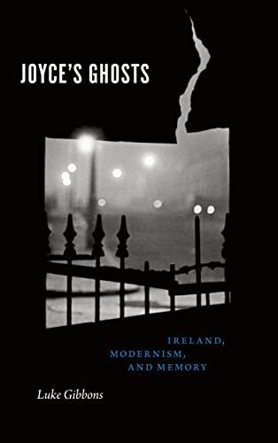 9780226236179: Joyce's Ghosts: Ireland, Modernism, and Memory