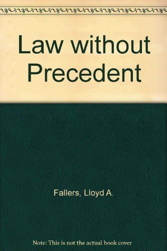 LAW WITHOUT PRECEDENT: Fallers, Lloyd A.