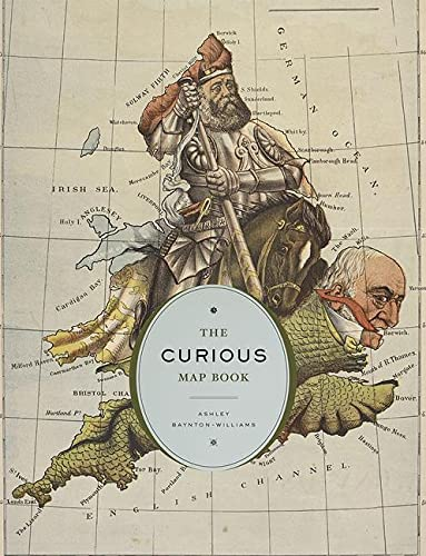 The Curious Map Book: Baynton-Williams, Ashley