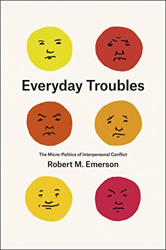 Everyday Troubles: The Micro-Politics of Interpersonal Conflict (Fieldwork Encounters and ...