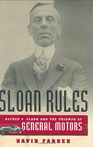 9780226238043: Sloan Rules: Alfred P. Sloan and the Triumph of General Motors