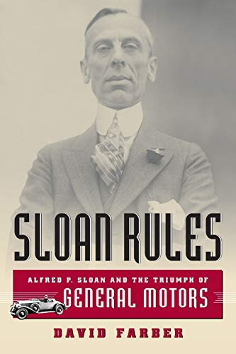 9780226238050: Sloan Rules: Alfred P. Sloan and the Triumph of General Motors