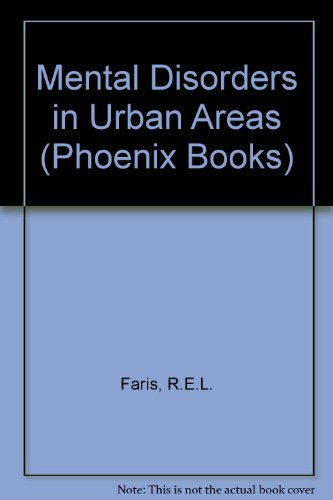 9780226238166: Mental Disorders in Urban Areas: An Ecological Study of Schizophrenia and Other Psychoses (Phoenix Books)