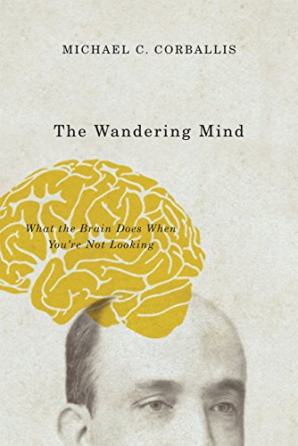 9780226238616: The Wandering Mind: What the Brain Does When You're Not Looking