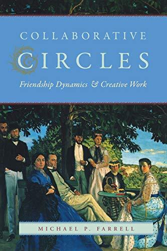 9780226238678: Collaborative Circles: Friendship Dynamics and Creative Work