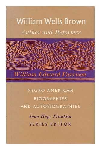 9780226238975: William Wells Brown: Author and Reformer (Negro American Biographies & Autobiograp)