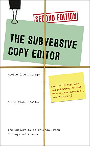9780226240077: The Subversive Copy Editor, Second Edition: Advice from Chicago (or, How to Negotiate Good Relationships with Your Writers, Your Colleagues, and ... Guides to Writing, Editing, and Publishing)