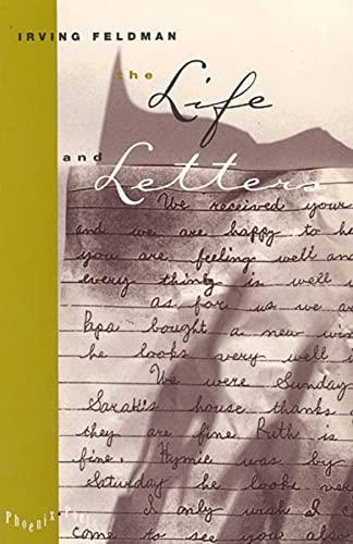The Life and Letters (Phoenix Poets): Feldman, Irving