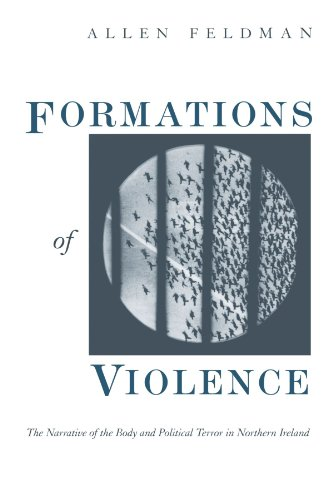 9780226240718: Formations of Violence: The Narrative of the Body and Political Terror in Northern Ireland