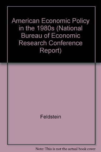 9780226240930: American Economic Policy in the 1980s (National Bureau of Economic Research Conference Report)