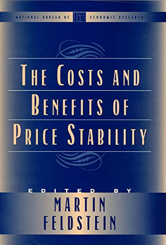 9780226240992: The Costs and Benefits of Price Stability (National Bureau of Economic Research Conference Report)