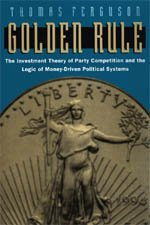 9780226243160: Golden Rule: The Investment Theory of Party Competition and the Logic of Money-Driven Political Systems