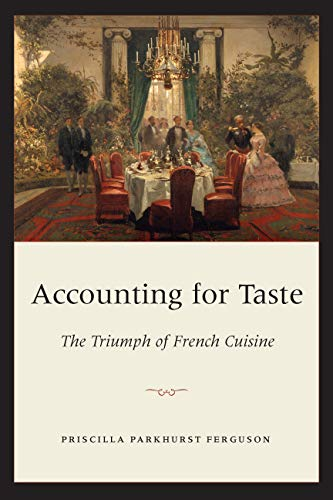9780226243238: Accounting for Taste: The Triumph of French Cuisine