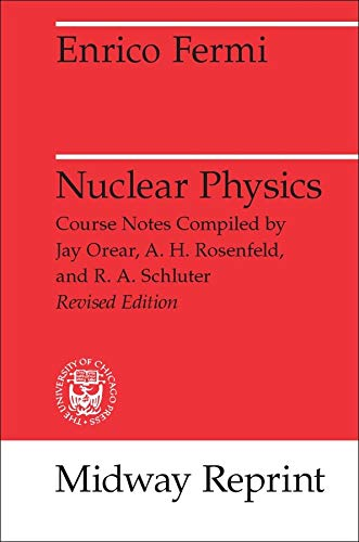 9780226243658: Nuclear Physics: A Course Given by Enrico Fermi at the University of Chicago