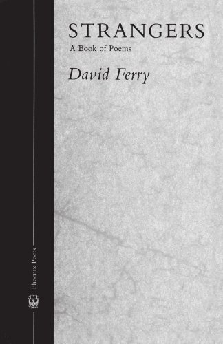 Strangers: A Book of Poems (Phoenix Poets) (0226244709) by Ferry, David