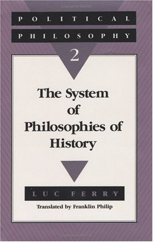 Political Philosophy 2: The System of Philosophies: Luc Ferry