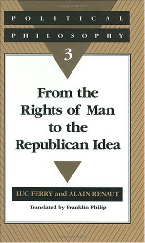9780226244730: Political Philosophy 3: From the Rights of Man to the Republican Idea (v. 3)