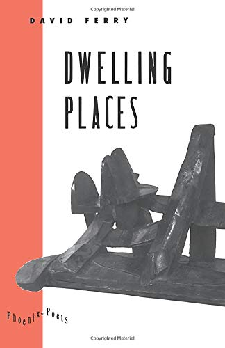 Dwelling Places: Poems and Translations (Phoenix Poets: David Ferry